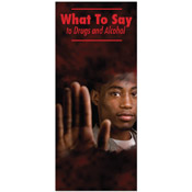 What To Say To Drugs & Alcohol Pamphlets