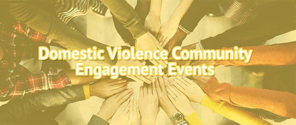 Domestic Violence community engagement events